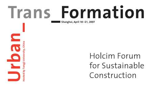 Urban_Trans_Formation summarizes and illustrates the topics of the Holcim Forum 2007