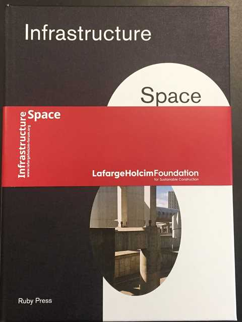 """""""Infrastructure Space"""" was inspired by the 5th LafargeHolcim Forum – a symposium that …"""
