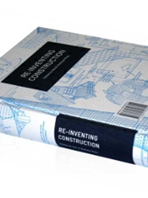 """""""Re-inventing Construction"""" edited by Ilka & Andreas Ruby, Ruby Press Berlin"""