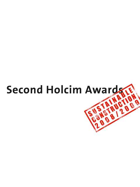Second Holcim Awards for Sustainable Construction 2008/2009