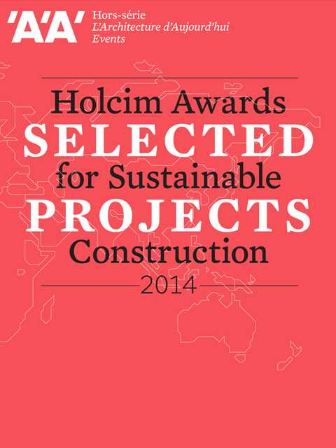 'A'A' presents Selected Projects / Morceaux Choisis – Holcim Awards 2014