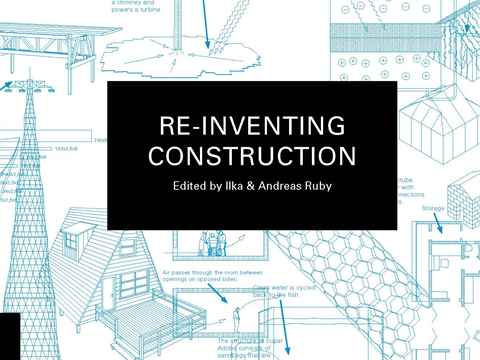 """""""Re-inventing Construction"""": new publication inspired by the 3rd International Holcim Forum 2010"""