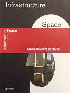 """""""Territorial Infrastructures"""" in Forum 2016 - Infrastructure Space – Detroit (Ruby Press)"""